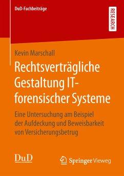 Rechtsverträgliche Gestaltung IT-forensischer Systeme (eBook, PDF) - Marschall, Kevin