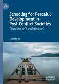 Schooling for Peaceful Development in Post-Conflict Societies (eBook, PDF)