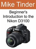 Beginner's Introduction to the Nikon D3100 (eBook, ePUB)