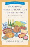 Searching for Family and Traditions at the French Table, Book One (Champagne, Alsace, Lorraine, and Paris regions) (eBook, ePUB)