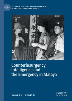 Counterinsurgency Intelligence and the Emergency in Malaya (eBook, PDF) - Arditti, Roger C.