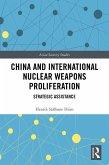 China and International Nuclear Weapons Proliferation (eBook, ePUB)