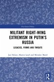 Militant Right-Wing Extremism in Putin's Russia (eBook, PDF)