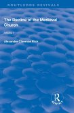 Revival: The Decline of the Medieval Church Vol 1 (1930) (eBook, ePUB)