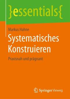 Systematisches Konstruieren (eBook, PDF) - Hahne, Markus