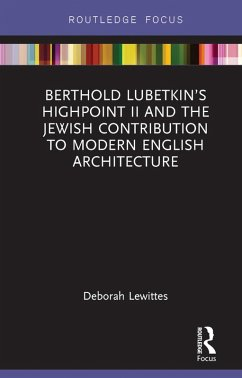 Berthold Lubetkin's Highpoint II and the Jewish Contribution to Modern English Architecture (eBook, ePUB) - Lewittes, Deborah