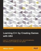 Learning C++ by Creating Games with UE4 (eBook, PDF)