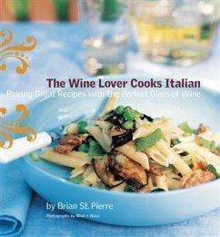 Wine Lover Cooks Italian (eBook, PDF) - Pierre, Brian St.