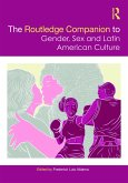 The Routledge Companion to Gender, Sex and Latin American Culture (eBook, ePUB)