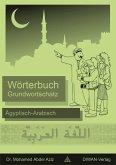 Grundwortschatz Wörterbuch Ägyptisch-Arabisch (eBook, ePUB)
