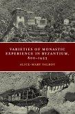 Varieties of Monastic Experience in Byzantium, 800-1453 (eBook, ePUB)
