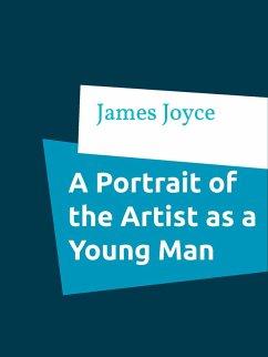 A Portrait of the Artist as a Young Man (eBook, ePUB) - Joyce, James