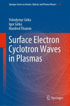 Surface Electron Cyclotron Waves in Plasmas (eBook, PDF) - Girka, Volodymyr; Thumm, Manfred; Girka, Igor