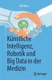 Künstliche Intelligenz, Robotik und Big Data in der Medizin (eBook, PDF)