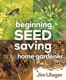 Beginning Seed Saving for the Home Gardener (eBook, ePUB)