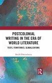Postcolonial Writing in the Era of World Literature (eBook, ePUB)