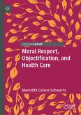 Moral Respect, Objectification, and Health Care (eBook, PDF)
