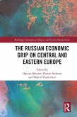 The Russian Economic Grip on Central and Eastern Europe (eBook, PDF)