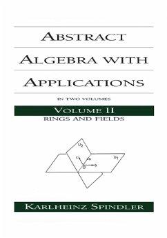 Abstract Algebra with Applications (eBook, PDF) - Spindler, Karlheinz