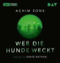 Wer die Hunde weckt, 2 MP3-CD (Mängelexemplar) - Zons, Achim