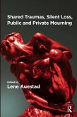 Shared Traumas, Silent Loss, Public and Private Mourning (eBook, ePUB)