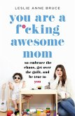 You Are a F*cking Awesome Mom (eBook, ePUB)