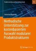 Methodische Unterstützung zur kostenbasierten Auswahl modularer Produktstrukturen (eBook, PDF)