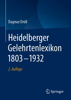 Heidelberger Gelehrtenlexikon 1803-1932 (eBook, PDF) - Drüll, Dagmar