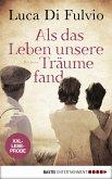 XXL-Leseprobe: Als das Leben unsere Träume fand (eBook, ePUB)