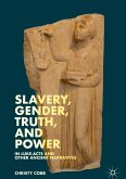 Slavery, Gender, Truth, and Power in Luke-Acts and Other Ancient Narratives (eBook, PDF)
