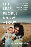 The Less People Know About Us (eBook, ePUB)