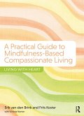 A Practical Guide to Mindfulness-Based Compassionate Living (eBook, ePUB)