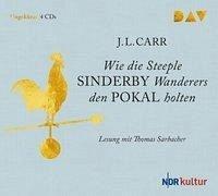 Wie die Steeple Sinderby Wanderers den Pokal holten, 4 Audio-CDs (Mängelexemplar) - Carr, J. L.