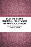Byzantine Military Manuals as Literary Works and Practical Handbooks (eBook, PDF)