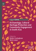 Archaeology, Cultural Heritage Protection and Community Engagement in South Asia (eBook, PDF)
