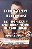 Defying Hitler (eBook, ePUB)