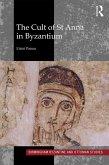 The Cult of St Anna in Byzantium (eBook, ePUB)