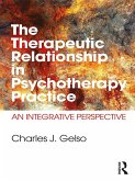 The Therapeutic Relationship in Psychotherapy Practice (eBook, PDF)