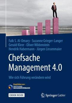 Chefsache Management 4.0 (eBook, PDF) - Al-Omary, Falk S.; Grieger-Langer, Suzanne; Kleer, Gerald; Wildenstein, Oliver; Habermann, Hendrik; Linsenmaier, Jürgen