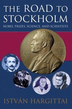 The Road to Stockholm (eBook, ePUB) - Hargittai, István