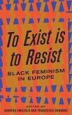 To Exist is to Resist (eBook, ePUB)