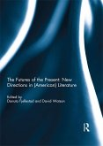 The Futures of the Present: New Directions in (American) Literature (eBook, ePUB)