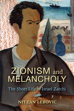 Zionism and Melancholy (eBook, ePUB) - Lebovic, Nitzan