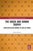The Greek and Roman Trophy (eBook, PDF)