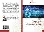 Plateforme de Communication Multimédia Voix et Vidéo sur IP