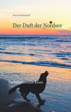 Der Duft der Nordsee - Hottendorff, Susanne