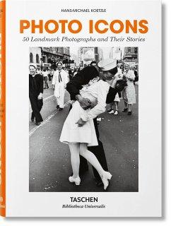 Photo Icons. 50 Schlüsselbilder und ihre Hintergründe - Koetzle, Hans-Michael