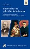 Reichskirche und politischer Katholizsimus