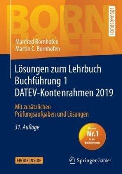 Lösungen zum Lehrbuch Buchführung 1 DATEV-Kontenrahmen 2019 - Bornhofen, Manfred; Bornhofen, Martin C.