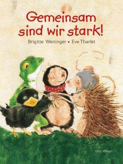 Gemeinsam sind wir stark - Weninger, Brigitte